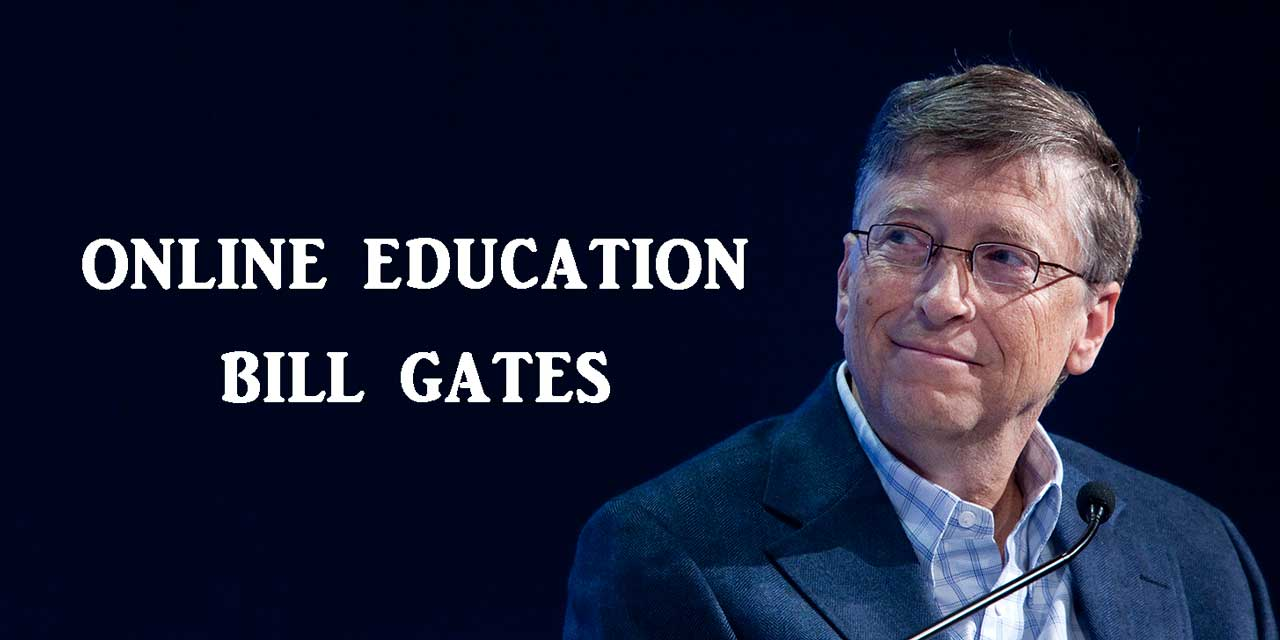 Online Education Bill Gates